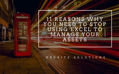 11 Reasons Why You Need to Stop Using Excel to Manage Your Assets